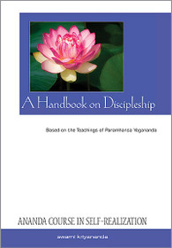 A Handbook on Discipleship - Ananda Course in Self-Realization Part 3