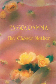 Easwaramma: The Chosen Mother