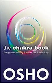 Osho: The Chakra Book
