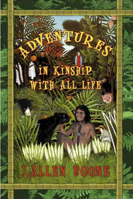 Adventures in Kinship with All Life