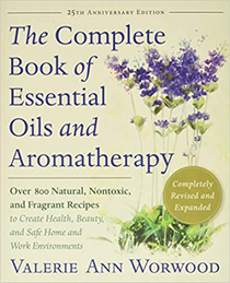 The Complete Book of Essential Oils and Aromatherapy