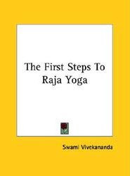 The First Steps to Raja Yoga