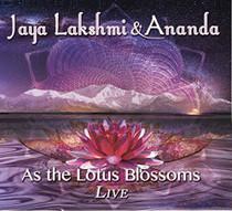 As the Lotus Blossoms Live - Jaya Lakshmi and Ananda CD