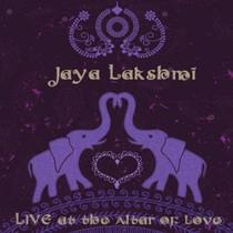 Live at the Altar of Love Disc 1 - Jaya Lakshmi and Ananda CD
