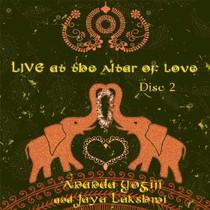 Live at the Altar of Love Disc 2 - Jaya Lakshmi and Ananda CD