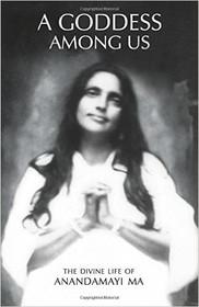 A Goddess Among Us - Anandamayi Ma