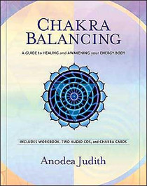 Chakra Balancing : A Guide to Healing and Awakening Your Body