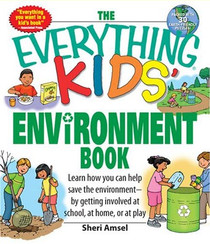 The Everything Kids' Environment Book