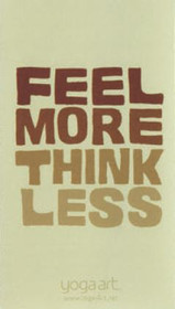Feel More, Think Less Magnet