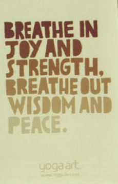 Breathe In Joy and Strength, Breathe Out Wisdom and Peace - Greeting Card
