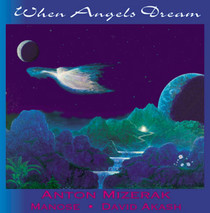 When Angels Dream - Anton Mizerak CD