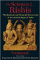 Science of the Rishis: The Spiritual and Material Discoveries of the Ancient Sages of India - Paperback