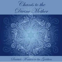 Chants to the Divine Mother