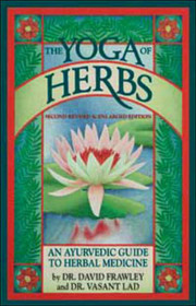 Yoga of Herbs - Second Revised & Enlarged Edition