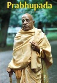 Prabhupada - Messenger of the Supreme Lord