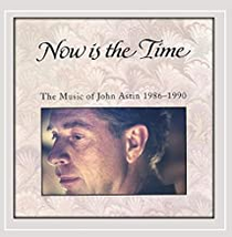 Now is the Time - John Astin CD
