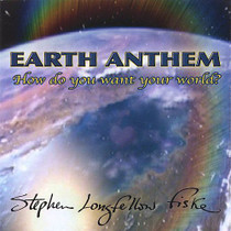 Earth Anthem - CD -  Stephen Longfellow Fiske