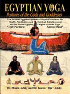 Egyptian Yoga - Postures of the Gods and Goddesses