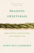 Braiding Sweetgrass - Indigenous Wisdom