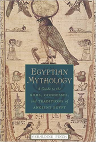 Egyptian Mythology :A Guide to the Gods, Goddesses