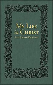 St. John of Kronstadt - My Life in Christ
