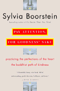 Pay Attention for Goodness' Sake
