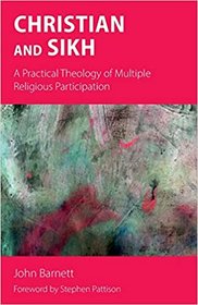 Christian and Sikh: A Practical Theology of Multiple Religious Participation