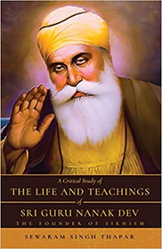 A Critical Study of the Life and Teachings of Sri Guru Nanak