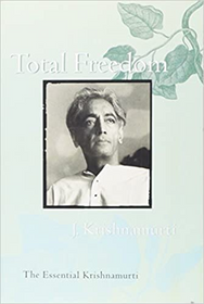 Total Freedom : The Esssential Krishnamurti