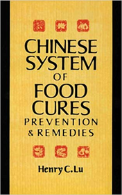 Chinese System of Food Cures - Prevention & Remedies