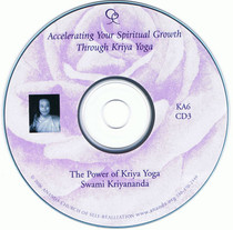 CD 3 - How to Accelerate Your Spiritual Growth through Kriya Yoga: The Power of Kriya Yoga
