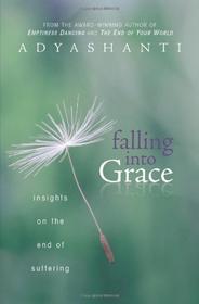 Adyashanti: Falling into Grace