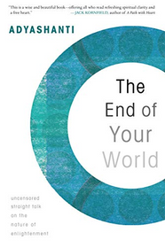 Adyashanti: The End of Your World