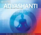 Adyashanti: True Meditation (3 CD's)