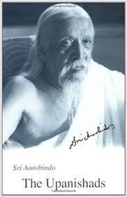Sri Aurobindo - The Upanishads