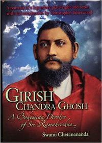 Girish Chandra Ghosh: A Bohemian Devotee of Sri Ramakrishna