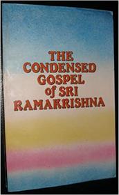 The Condensed Gospel of Sri Ramakrishna