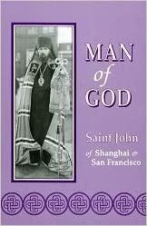 Man of God: Saint John of Shanghai and San Francisco