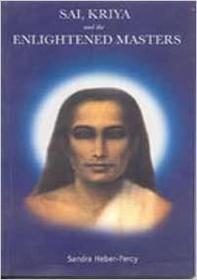 Sai, Kriya, and the Enlightened Masters