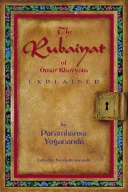 The Rubaiyat of Omar Khayyam -  Explained (Hardcover)