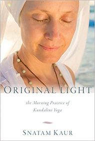 Original Light:  The Practice of Kundalini Yoga