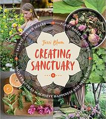 Creating Sanctuary: Sacred Garden Spaces