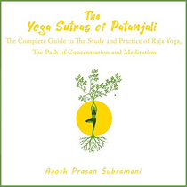 The Yoga Sutras of Patanjali: A Complete Guide to the Study of Raja Yoga