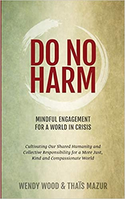 Do No Harm: Mindful Engagement for a World in Crisis