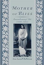 Mother of Bliss: Anandamayi Ma