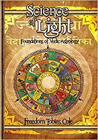 Science of Light: Foundations of Vedic Astrology  (vol 2)