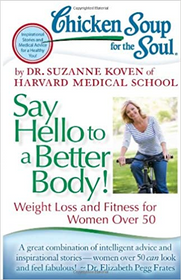 Say Hello to a Better Body: Weight Loss and Fitness for Women Over 50