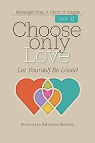 Choose Only Love: Let Yourself Be Loved