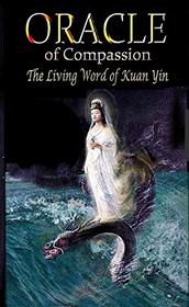 Oracle of Compassion: The Living Word of Kuan Yin