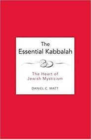 Essential Kabbalah: The Heart of Jewish Mysticism